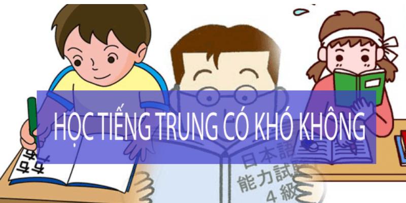 học tiếng Trung có khó không